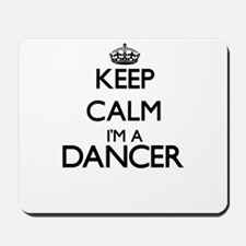 Keep calm I'm a Dancer Mousepad