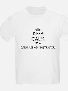 Keep calm I'm a Database Administrator T-Shirt