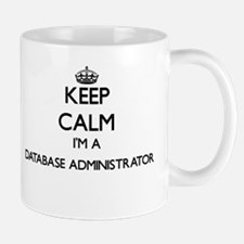 Keep calm I'm a Database Administrator Mugs