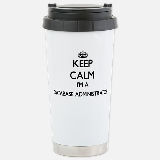 Keep calm I'm a Databas Stainless Steel Travel Mug