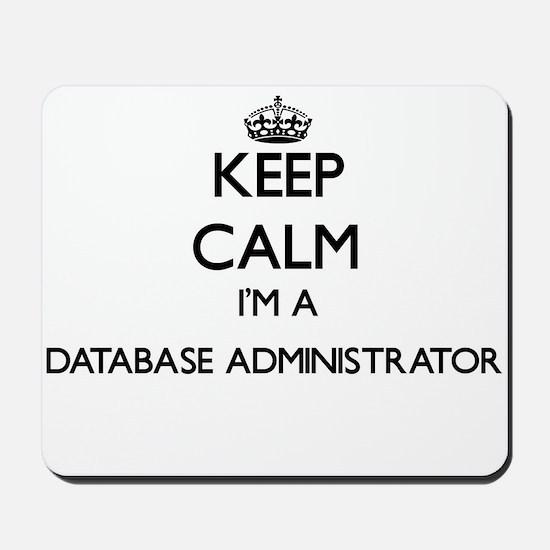 Keep calm I'm a Database Administrator Mousepad