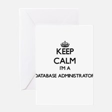 Keep calm I'm a Database Administra Greeting Cards