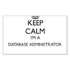 Keep calm I'm a Database Administrator Decal