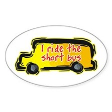 I Ride the Short Bus Oval Decal