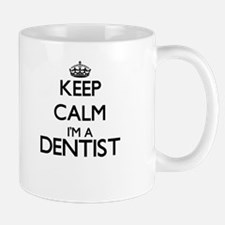 Keep calm I'm a Dentist Mugs
