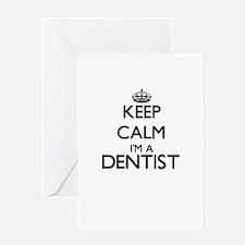 Keep calm I'm a Dentist Greeting Cards