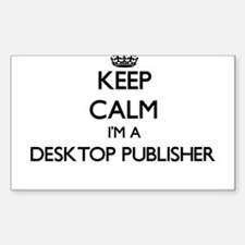 Keep calm I'm a Desktop Publisher Decal
