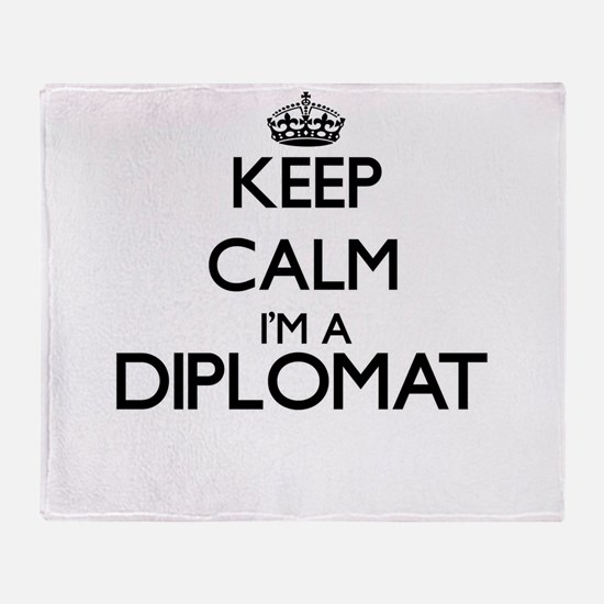 Keep calm I'm a Diplomat Throw Blanket
