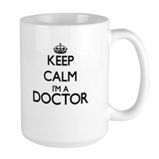Keep calm I'm a Doctor Mugs