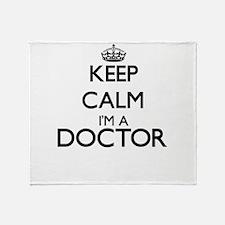 Keep calm I'm a Doctor Throw Blanket