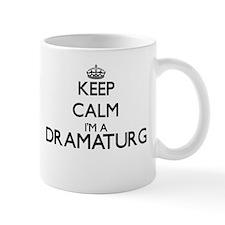 Keep calm I'm a Dramaturg Mugs