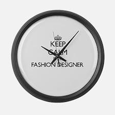 Keep calm I'm a Fashion Designer Large Wall Clock