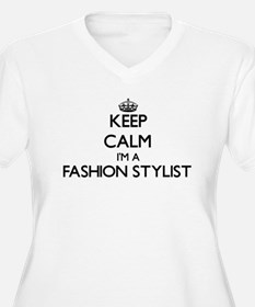 Keep calm I'm a Fashion Stylist Plus Size T-Shirt
