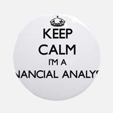 Keep calm I'm a Financial Analyst Ornament (Round)