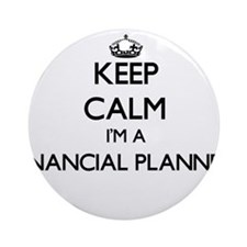 Keep calm I'm a Financial Planner Ornament (Round)