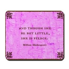 and though she be but little Mousepad