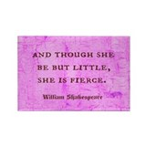 And though she be but little she is fierce Magnets