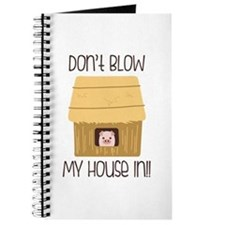 Blow My House In Journal