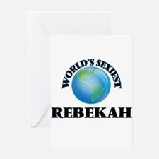 World's Sexiest Rebekah Greeting Cards