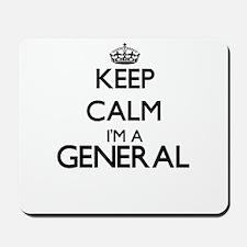 Keep calm I'm a General Mousepad