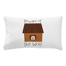 Beware Of Wolf Pillow Case