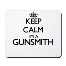 Keep calm I'm a Gunsmith Mousepad