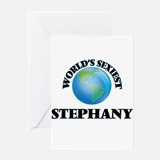World's Sexiest Stephany Greeting Cards