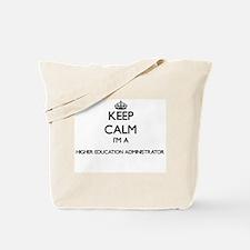 Keep calm I'm a Higher Education Administ Tote Bag