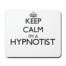 Keep calm I'm a Hypnotist Mousepad