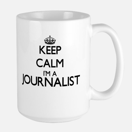 Keep calm I'm a Journalist Mugs