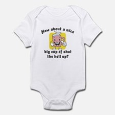 Cup of Shut the Hell Up Infant Bodysuit