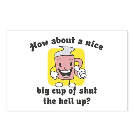 Cup of Shut the Hell Up Postcards (Package of 8)