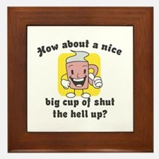 Cup of Shut the Hell Up Framed Tile