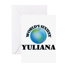 World's Sexiest Yuliana Greeting Cards