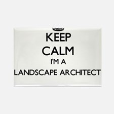 Keep calm I'm a Landscape Architect Magnets
