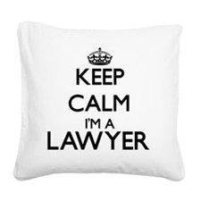 Keep calm I'm a Lawyer Square Canvas Pillow