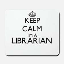 Keep calm I'm a Librarian Mousepad
