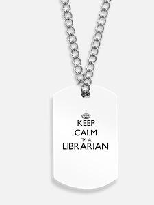 Keep calm I'm a Librarian Dog Tags