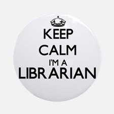 Keep calm I'm a Librarian Ornament (Round)