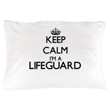 Keep calm I'm a Lifeguard Pillow Case