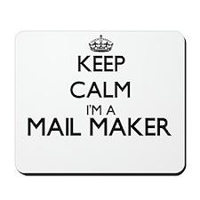 Keep calm I'm a Mail Maker Mousepad