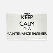Keep calm I'm a Maintenance Engineer Magnets