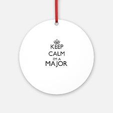 Keep calm I'm a Major Ornament (Round)