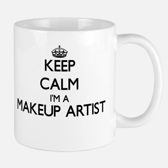 Keep calm I'm a Makeup Artist Mugs