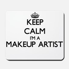 Keep calm I'm a Makeup Artist Mousepad