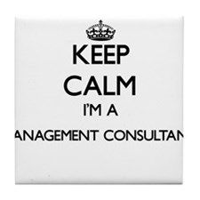 Keep calm I'm a Management Consultant Tile Coaster