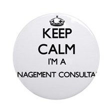 Keep calm I'm a Management Consul Ornament (Round)