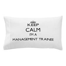 Keep calm I'm a Management Trainee Pillow Case