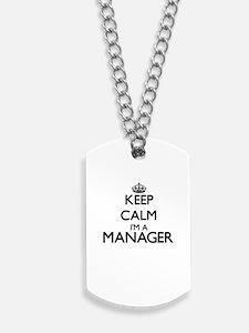 Keep calm I'm a Manager Dog Tags