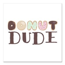 "Donut Dude Square Car Magnet 3"" x 3"""